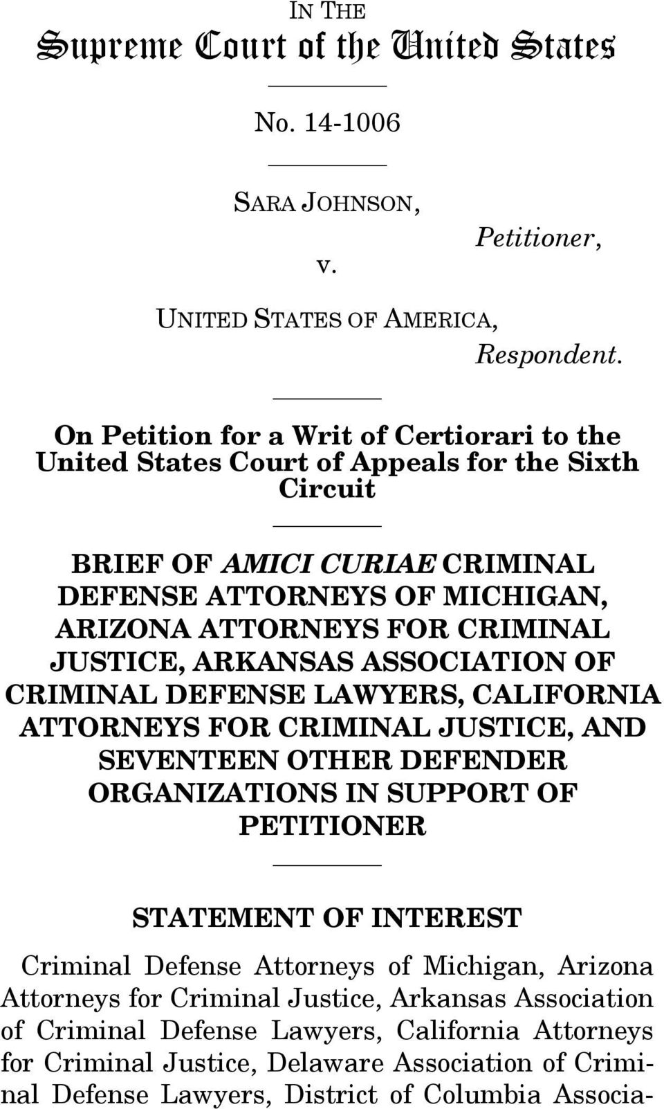 CRIMINAL JUSTICE, ARKANSAS ASSOCIATION OF CRIMINAL DEFENSE LAWYERS, CALIFORNIA ATTORNEYS FOR CRIMINAL JUSTICE, AND SEVENTEEN OTHER DEFENDER ORGANIZATIONS IN SUPPORT OF PETITIONER STATEMENT