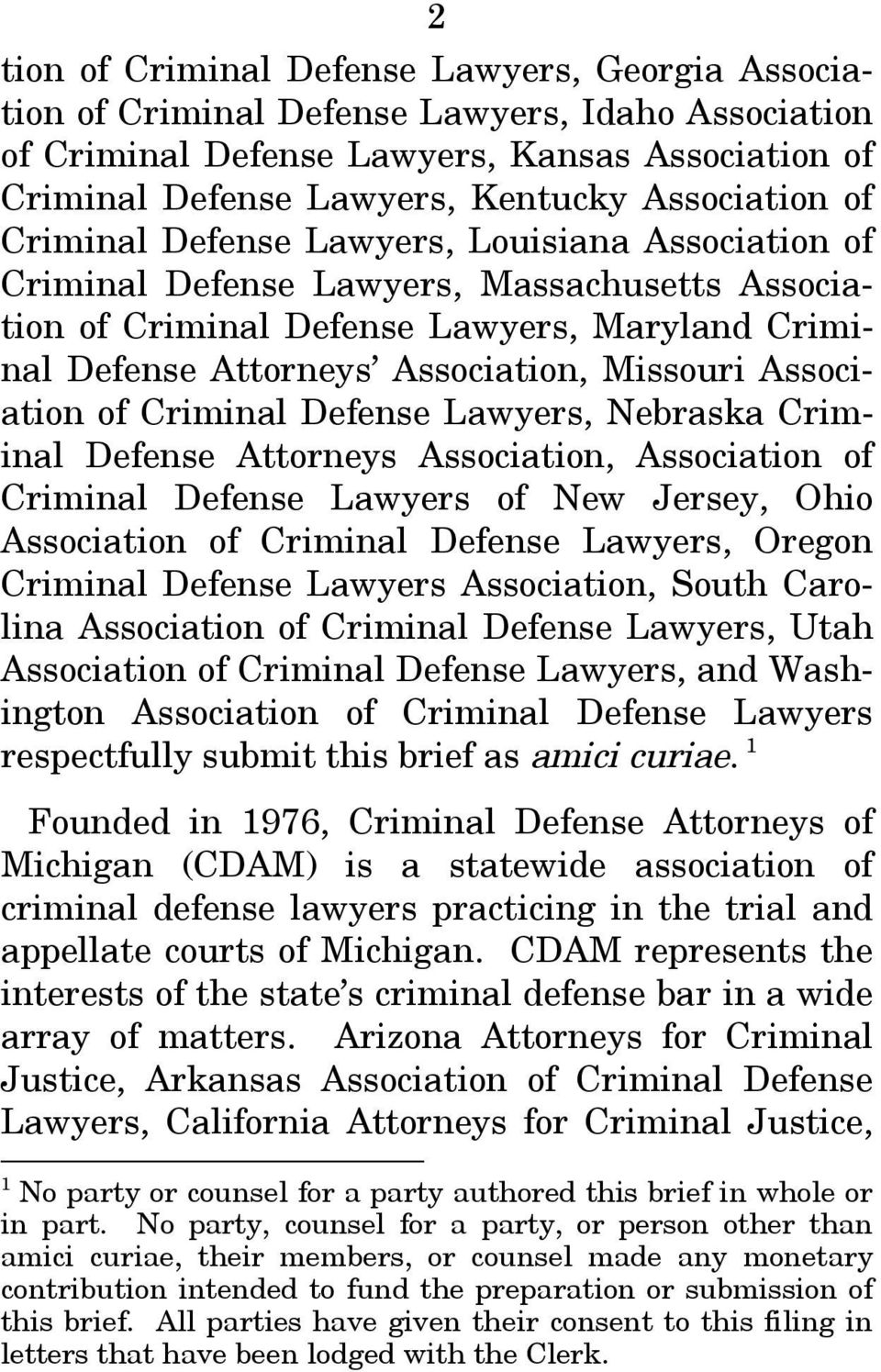 Missouri Association of Criminal Defense Lawyers, Nebraska Criminal Defense Attorneys Association, Association of Criminal Defense Lawyers of New Jersey, Ohio Association of Criminal Defense Lawyers,