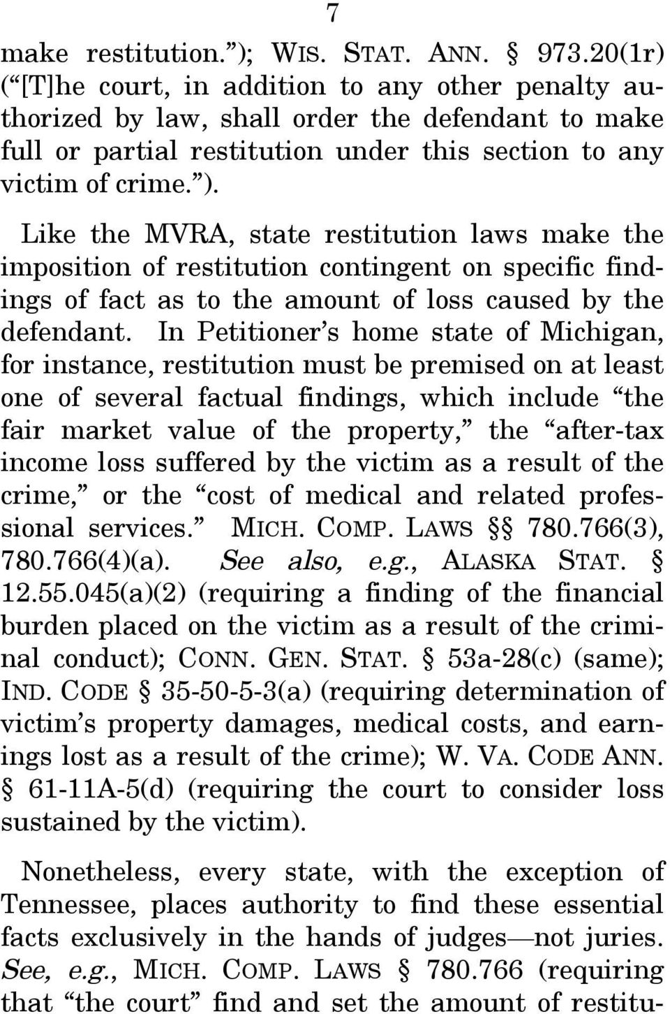 Like the MVRA, state restitution laws make the imposition of restitution contingent on specific findings of fact as to the amount of loss caused by the defendant.