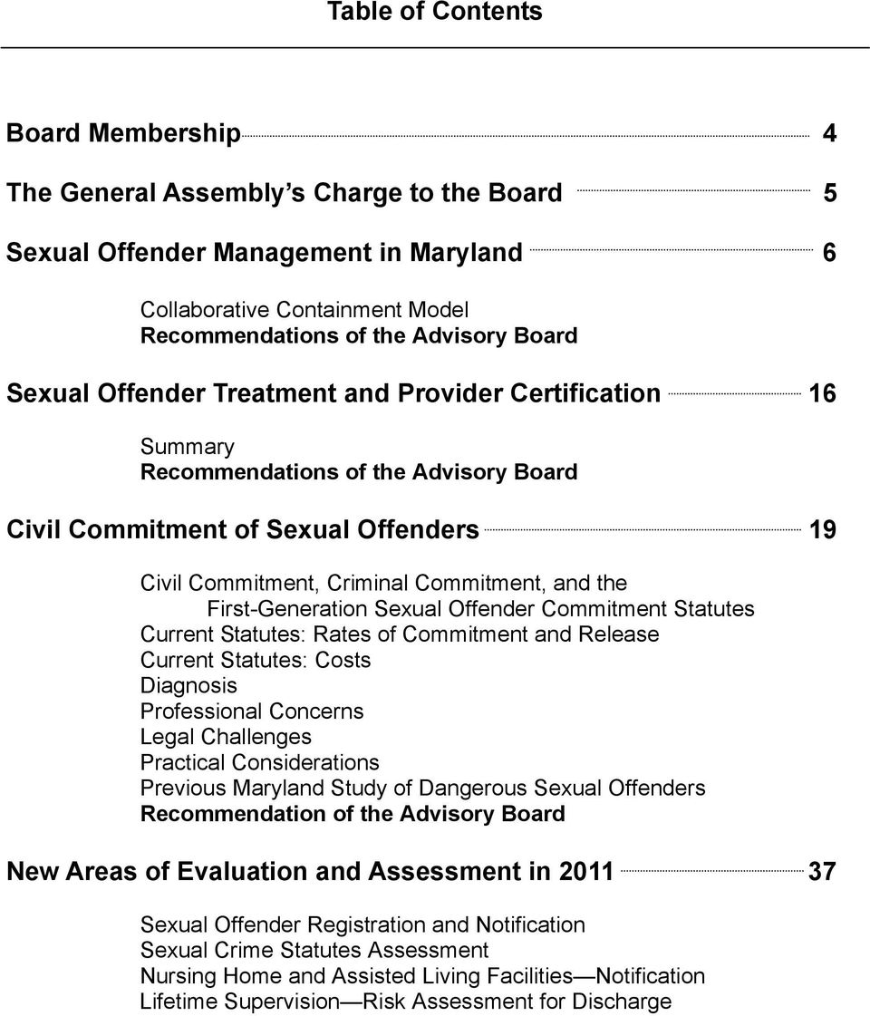 Sexual Offender Commitment Statutes Current Statutes: Rates of Commitment and Release Current Statutes: Costs Diagnosis Professional Concerns Legal Challenges Practical Considerations Previous