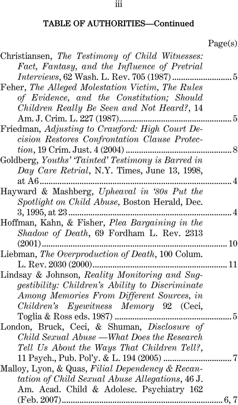 .. 5 Friedman, Adjusting to Crawford: High Court Decision Restores Confrontation Clause Protection, 19 Crim. Just. 4 (2004)... 8 Goldberg, Youths Tainted Testimony is Barred in Day Care Retrial, N.Y. Times, June 13, 1998, at A6.