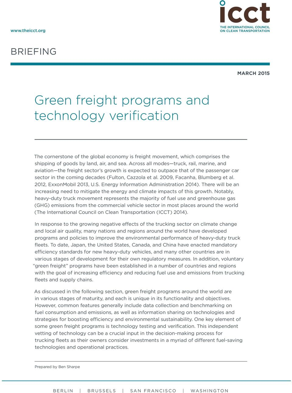 Across all modes truck, rail, marine, and aviation the freight sector s growth is expected to outpace that of the passenger car sector in the coming decades (Fulton, Cazzola et al.