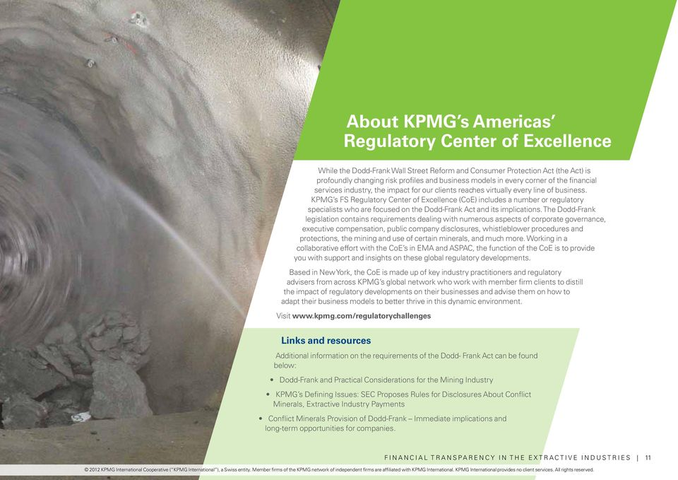 KPMG s FS Regulatory Center of Excellence (CoE) includes a number or regulatory specialists who are focused on the Dodd-Frank Act and its implications.