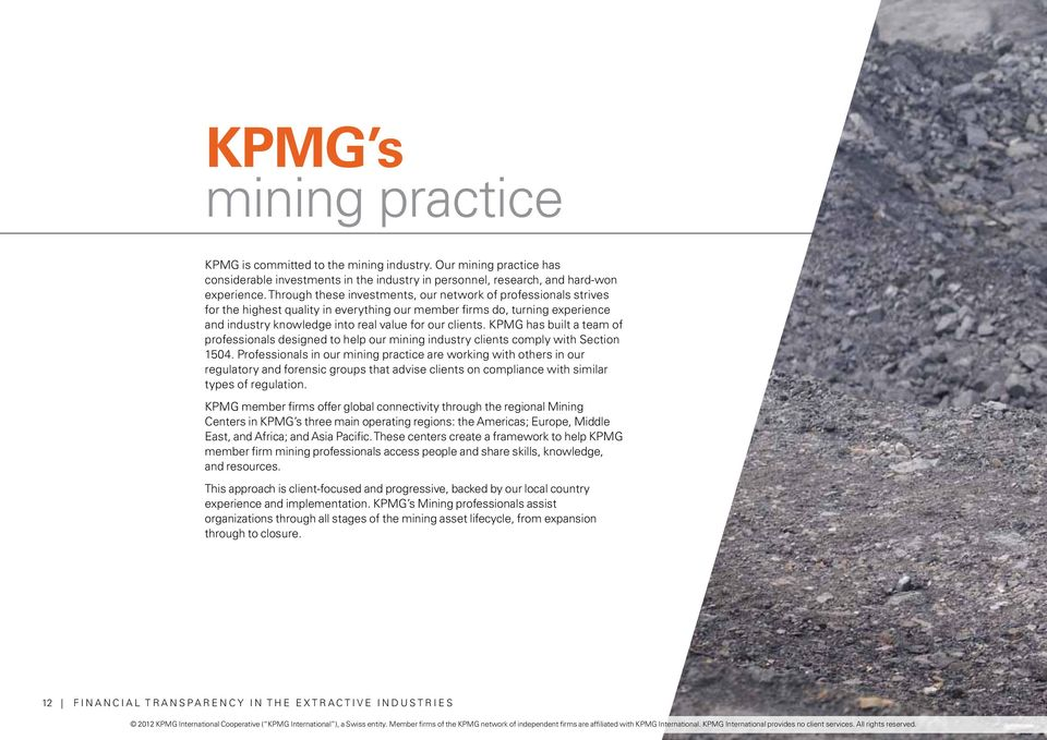 KPMG has built a team of professionals designed to help our mining industry clients comply with Section 1504.