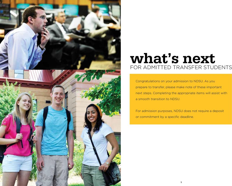 Completing the appropriate items will assist with a smooth transition to NDSU.