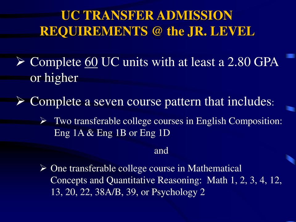 in English Composition: Eng 1A & Eng 1B or Eng 1D and One transferable college course in