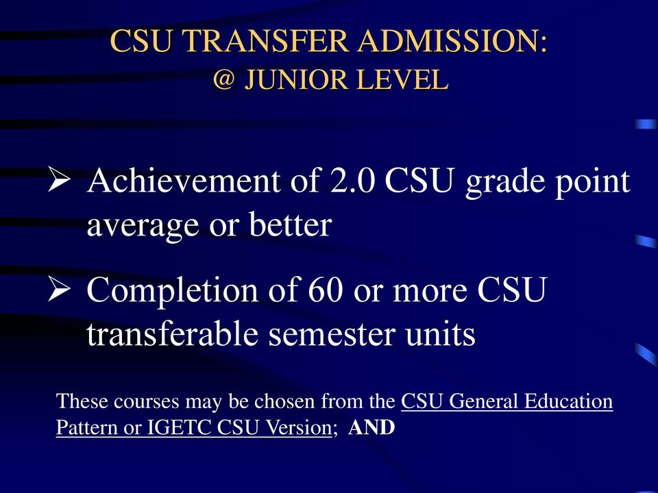 CSU transferable semester units These courses may be chosen
