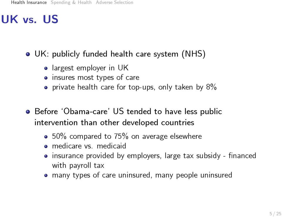 top-ups, only taken by 8% Before Obama-care US tended to have less public intervention than other developed countries 50%