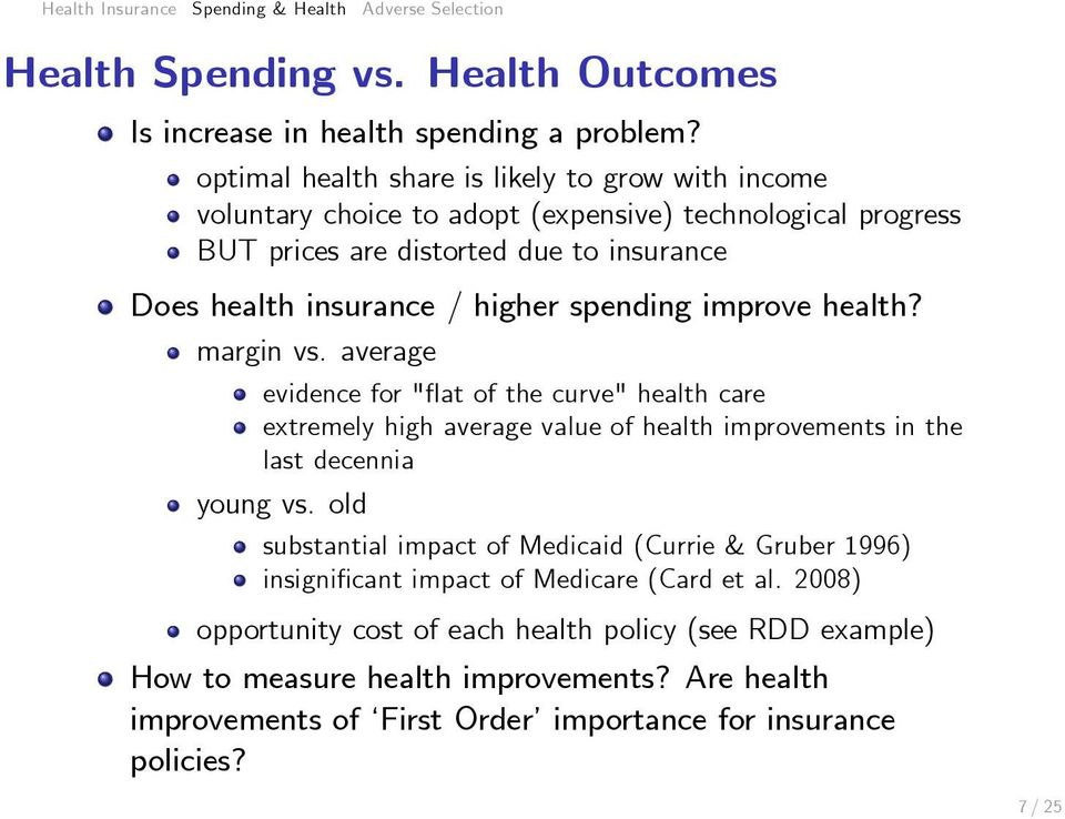 "spending improve health? margin vs. average evidence for ""flat of the curve"" health care extremely high average value of health improvements in the last decennia young vs."