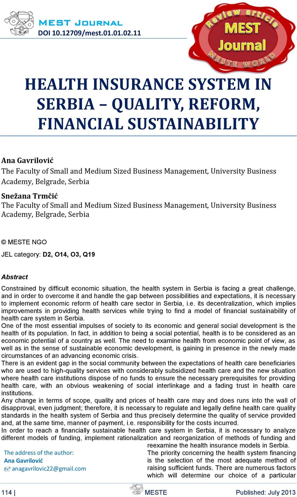 Snežana Trmčić The Faculty of Small and Medium Sized Business Management, University Business Academy, Belgrade, Serbia MESTE NGO JEL category: D2, O14, O3, Q19 Abstract Constrained by difficult