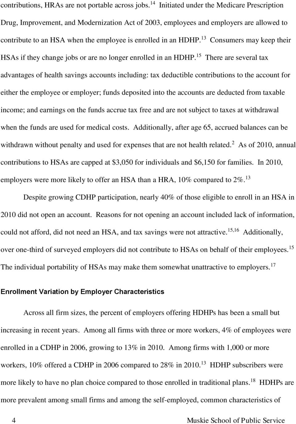 13 Consumers may keep their HSAs if they change jobs or are no longer enrolled in an HDHP.