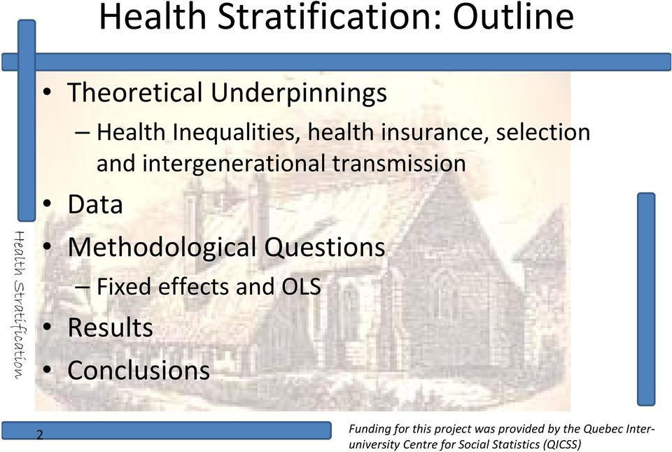Methodological lquestions Fixed effects and OLS Results Conclusions 2 Funding for