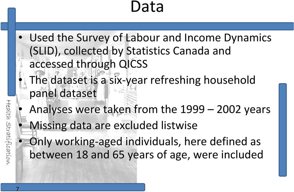 dataset Analyses were taken from the 1999 2002 years Missing data are excluded listwise