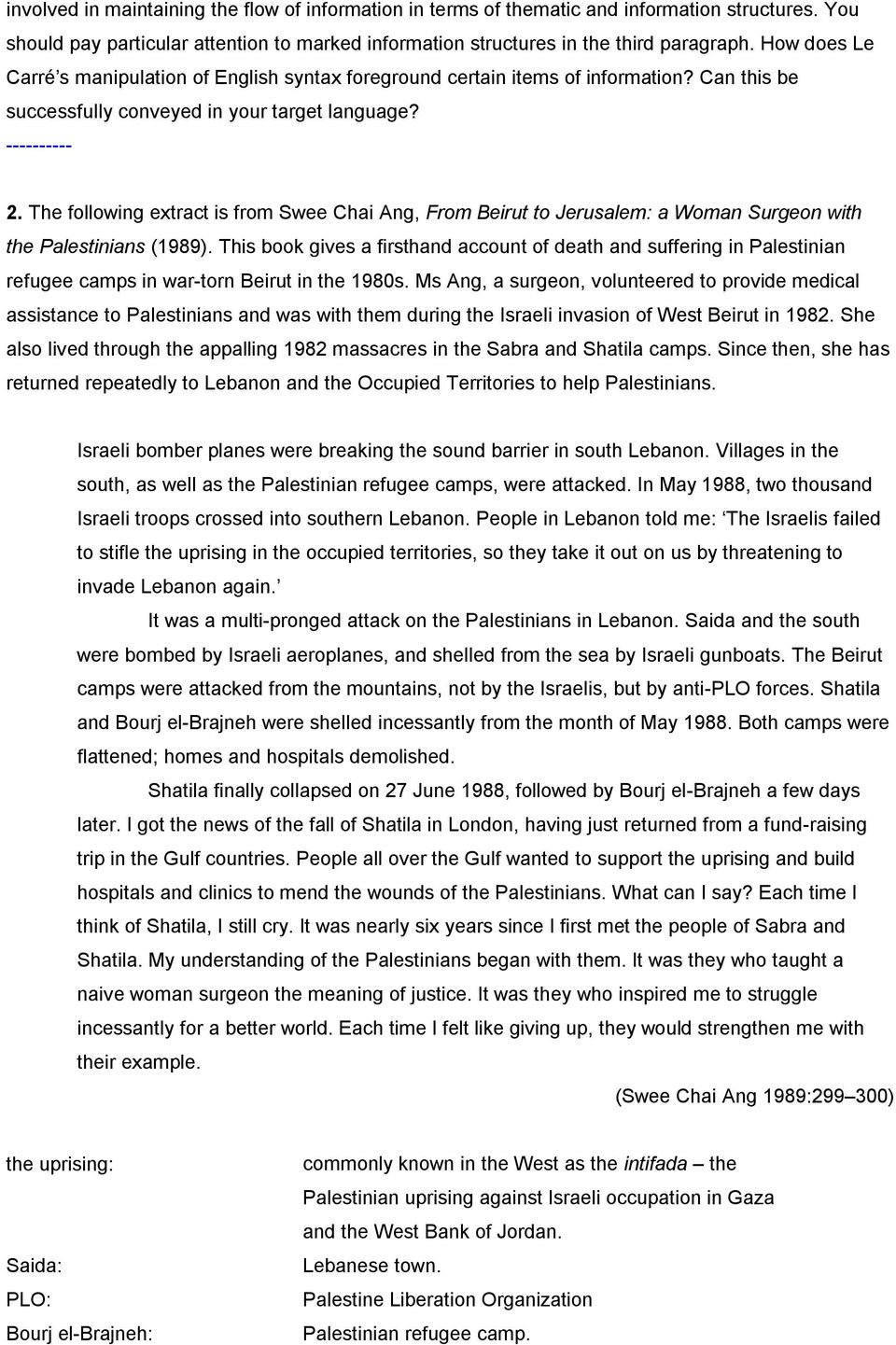 The following extract is from Swee Chai Ang, From Beirut to Jerusalem: a Woman Surgeon with the Palestinians (1989).