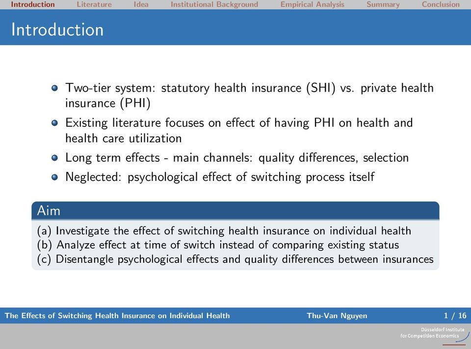 quality differences, selection Neglected: psychological effect of switching process itself (a) Investigate the effect of switching health insurance on
