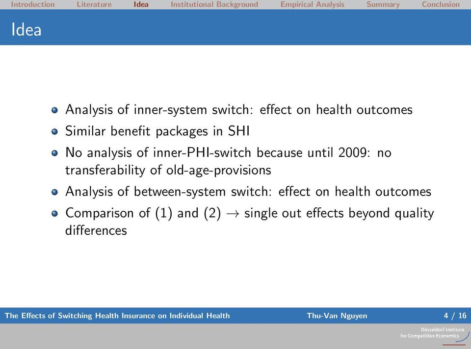 between-system switch: effect on health outcomes Comparison of (1) and (2) single out effects beyond