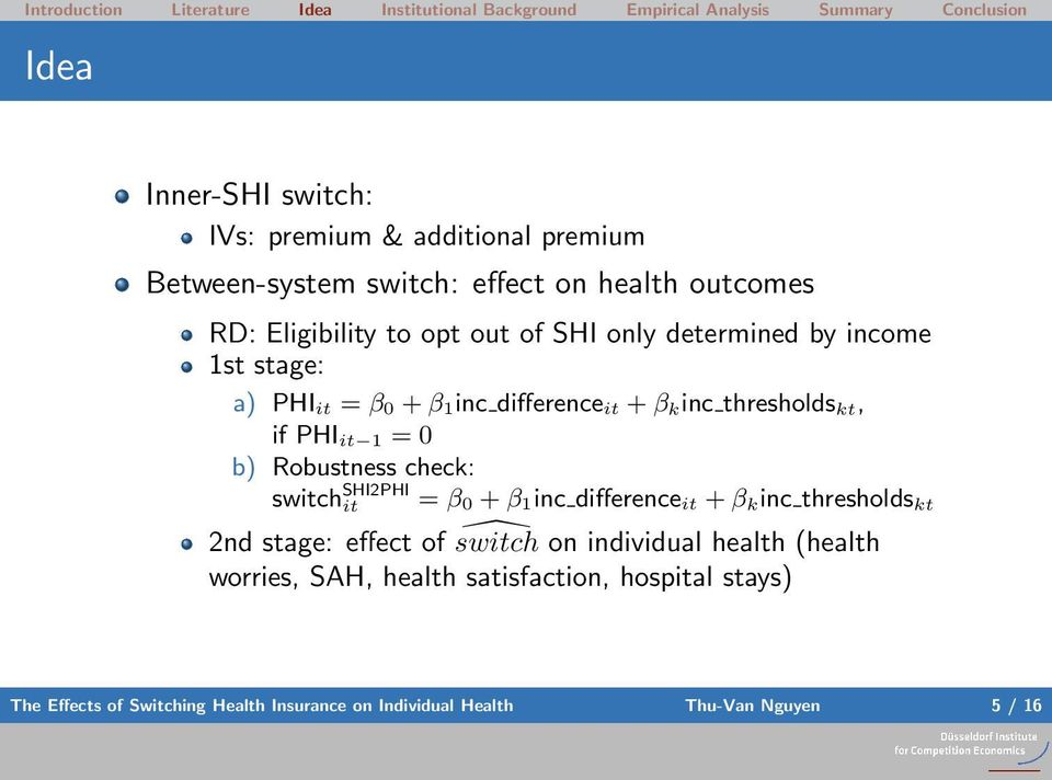 check: = β 0 + β 1inc difference it + β k inc thresholds kt 2nd stage: effect of switch on individual health (health worries, SAH,