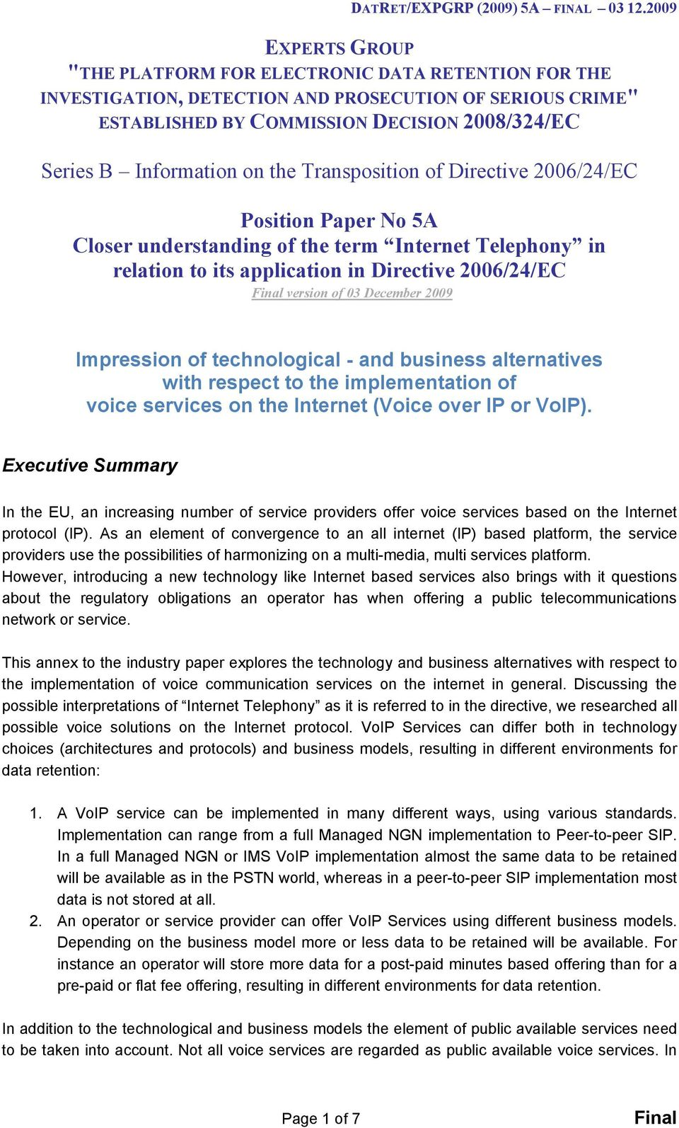 Transposition of Directive 2006/24/EC Position Paper No 5 Closer understanding of the term Internet Telephony in relation to its application in Directive 2006/24/EC version of 03 December 2009
