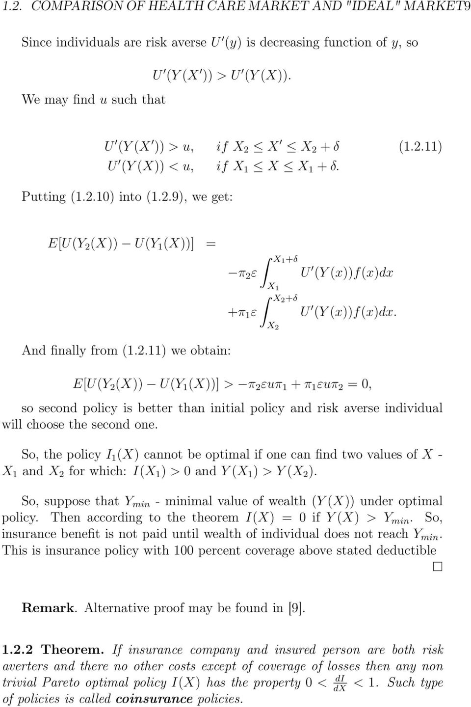 And finally from (1.2.11) we obtain: E[U(Y 2 (X)) U(Y 1 (X))] > π 2 εuπ 1 + π 1 εuπ 2 =, so second policy is better than initial policy and risk averse individual will choose the second one.