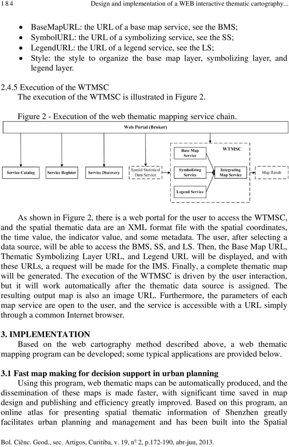 the base map layer, symbolizing layer, and legend layer. 2.4.5 Execution of the WTMSC The execution of the WTMSC is illustrated in Figure 2.