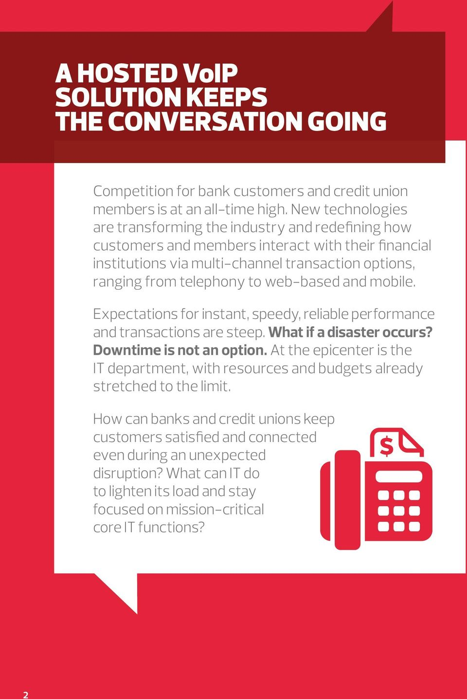 web-based and mobile. Expectations for instant, speedy, reliable performance and transactions are steep. What if a disaster occurs? Downtime is not an option.