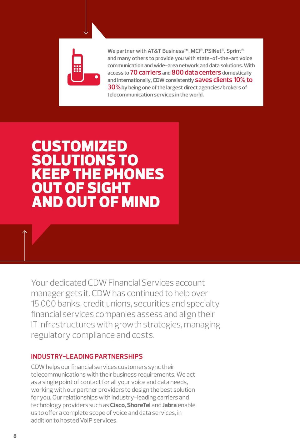 services in the world. CUSTOMIZED SOLUTIONS TO KEEP THE PHONES OUT OF SIGHT AND OUT OF MIND Your dedicated CDW Financial Services account manager gets it.