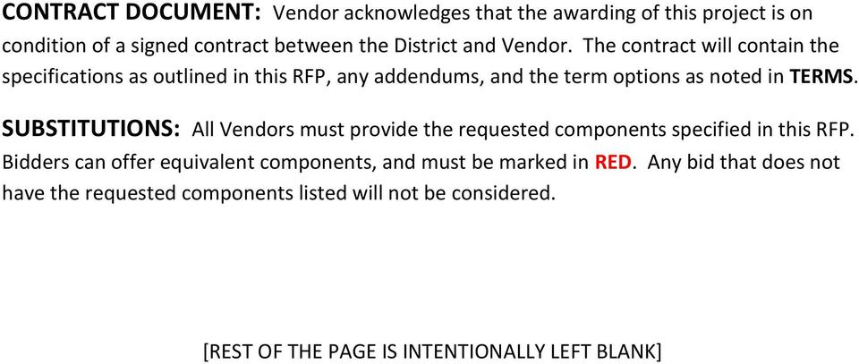 SUBSTITUTIONS: All Vendors must provide the requested components specified in this RFP.