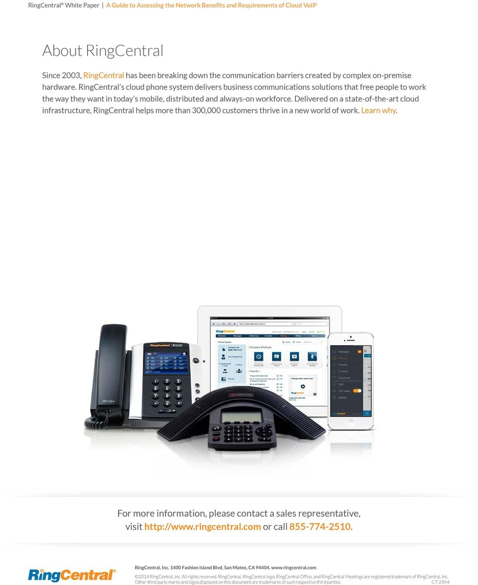 RingCentral s cloud phone system delivers business communications solutions that free people to work the way they want in today s mobile, distributed and always-on workforce.