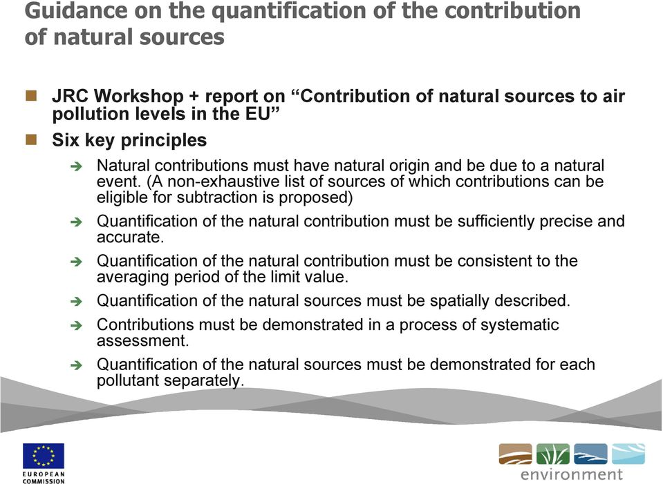 (A non-exhaustive list of sources of which contributions can be eligible for subtraction is proposed) Quantification of the natural contribution must be sufficiently precise and accurate.