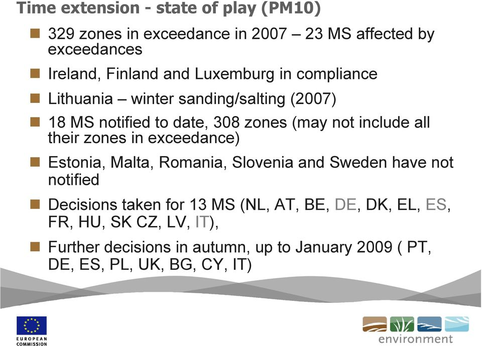 their zones in exceedance) Estonia, Malta, Romania, Slovenia and Sweden have not notified Decisions taken for 13 MS (NL,