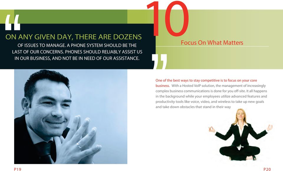 10Focus On What Matters One of the best ways to stay competitive is to focus on your core business.