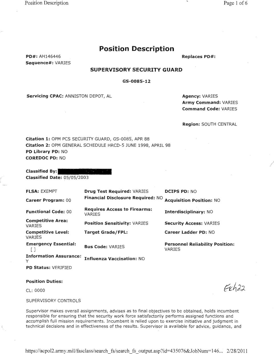 Classified By: Classified Date: 05/05/2003 FlSA: EXEMPT Drug Test Required: VARIES OCIPS PO: NO Career Program: 00 Financial Disclosure Required: NO Acquisition Position: NO Functional Code: 00