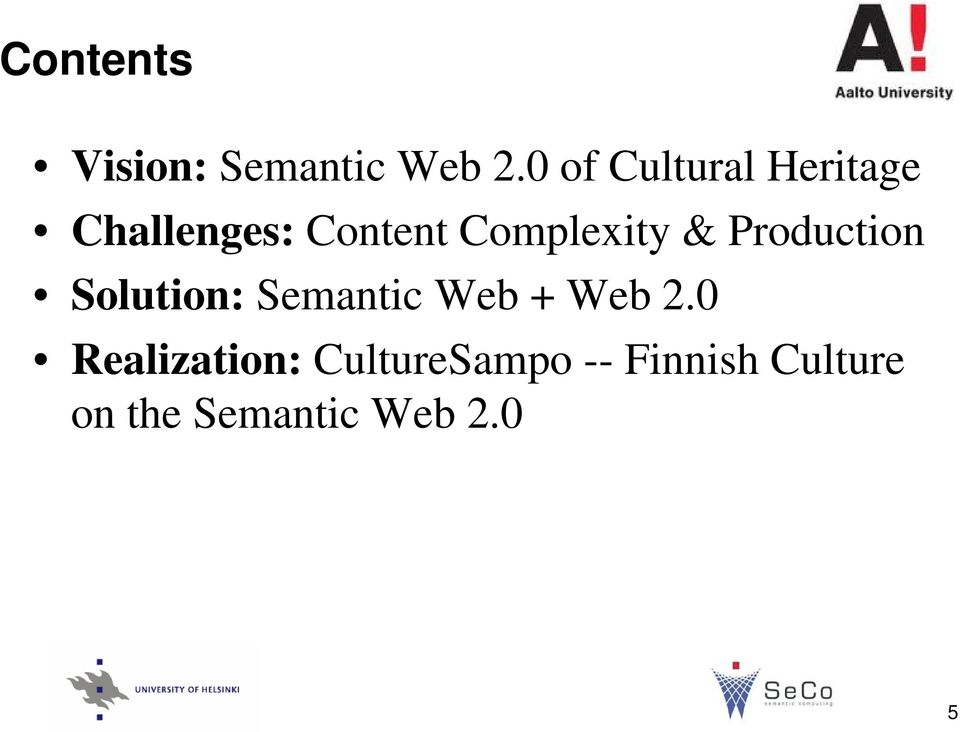 Complexity & Production Solution: Semantic Web +