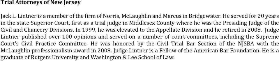 In 1999, he was elevated to the Appellate Division and he retired in 2008.