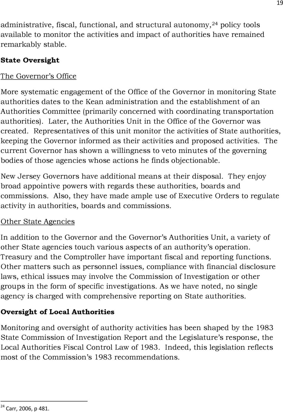 Committee (primarily concerned with coordinating transportation authorities). Later, the Authorities Unit in the Office of the Governor was created.