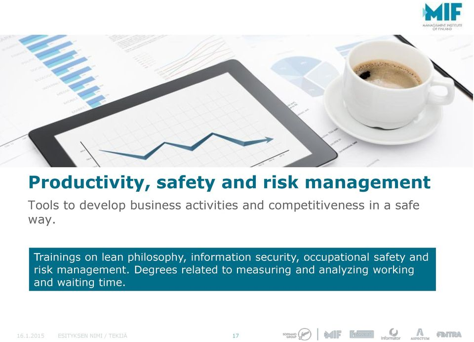 Trainings on lean philosophy, information security, occupational safety and