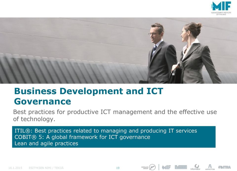 ITIL : Best practices related to managing and producing IT services COBIT