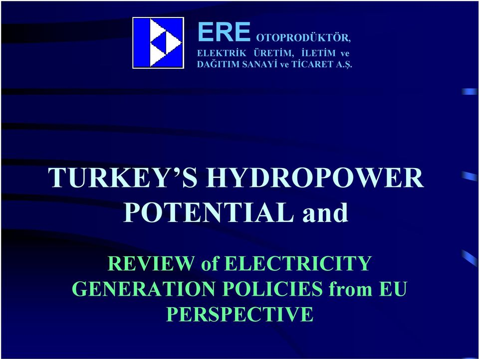 TURKEY S HYDROPOWER POTENTIAL and REVIEW