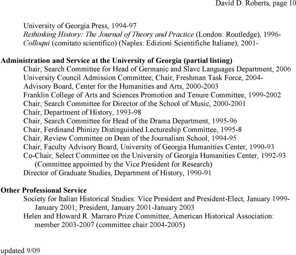 Italiane), 2001- Administration and Service at the University of Georgia (partial listing) Chair, Search Committee for Head of Germanic and Slavc Languages Department, 2006 University Council
