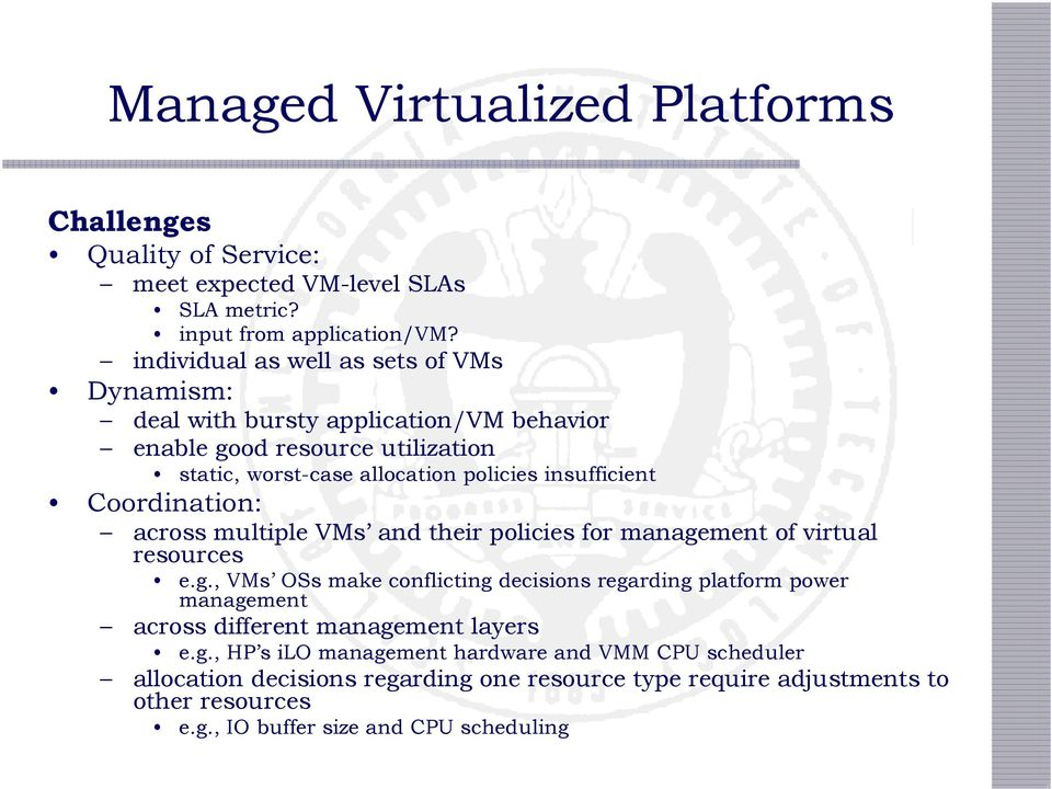 Coordination: across multiple VMs and their policies for manage