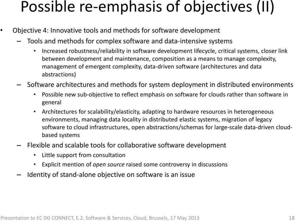 complexity, data-driven software (architectures and data abstractions) Software architectures and methods for system deployment in distributed environments Possible new sub-objective to reflect