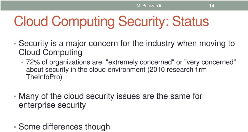"""very concerned"" about security in the cloud environment (2010 research firm TheInfoPro)"