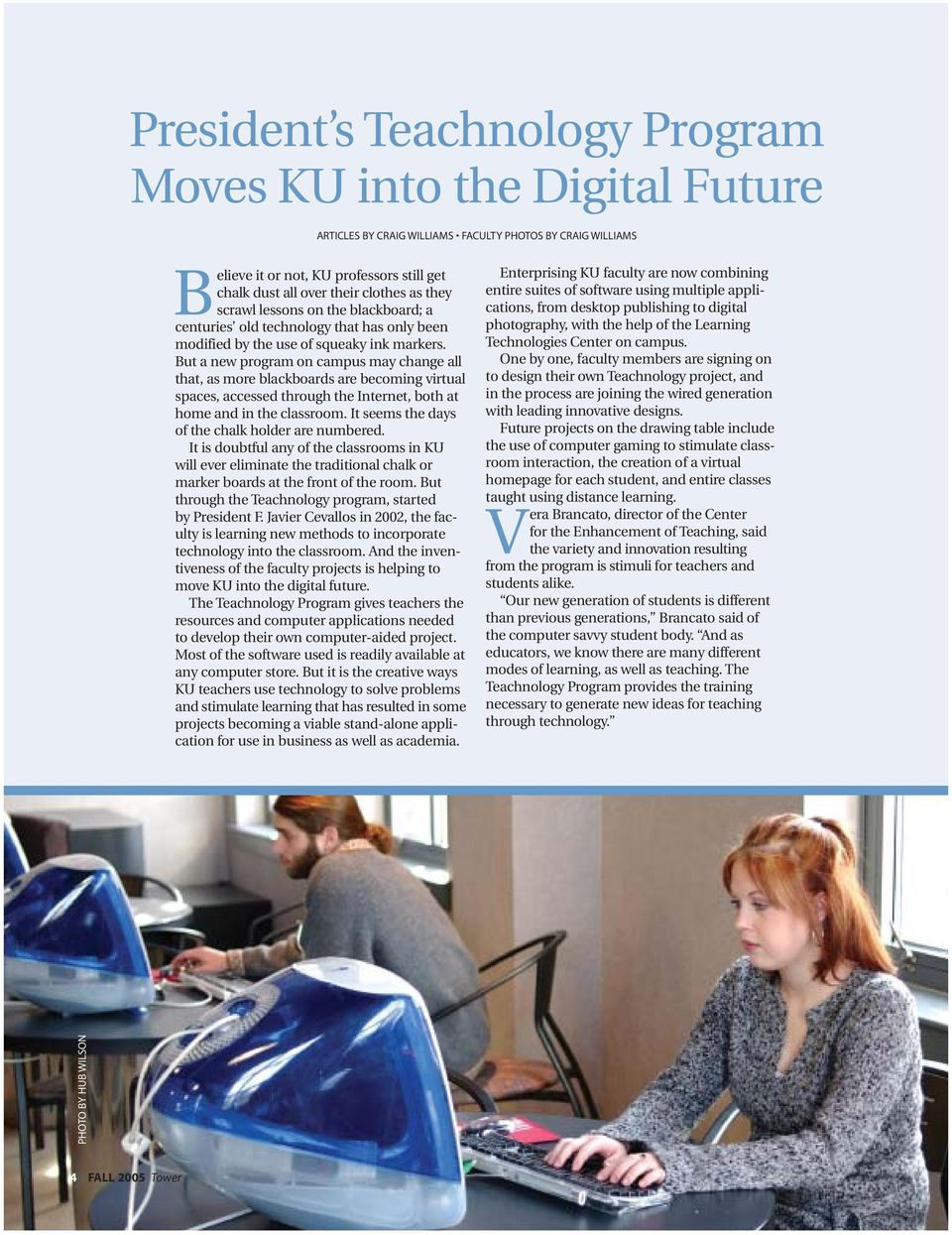 But a new program on campus may change all that, as more blackboards are becoming virtual spaces, accessed through the Internet, both at home and in the classroom.