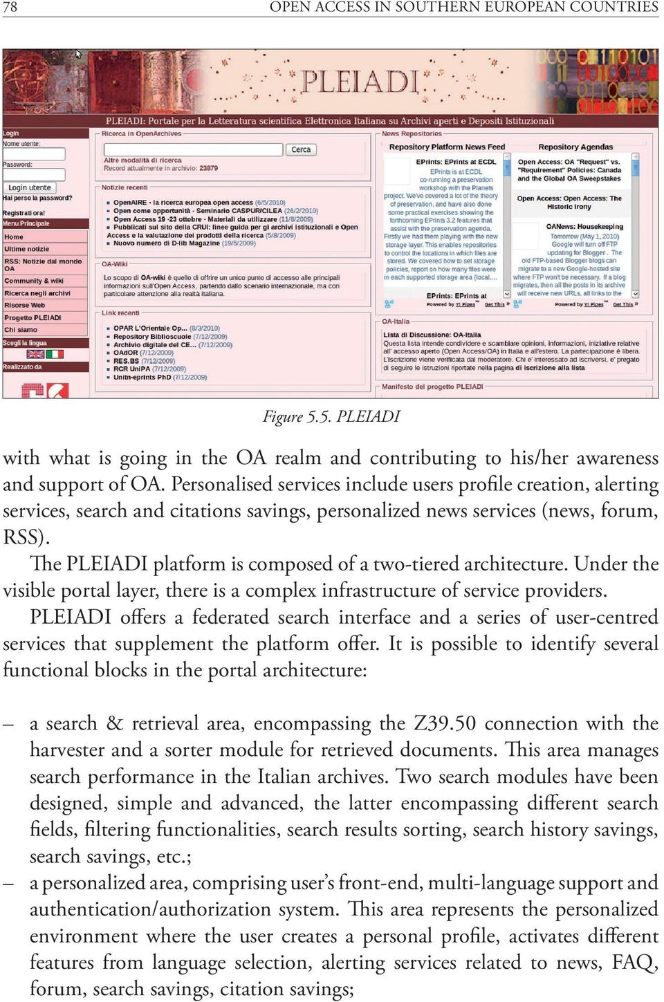 The PLEIADI platform is composed of a two-tiered architecture. Under the visible portal layer, there is a complex infrastructure of service providers.