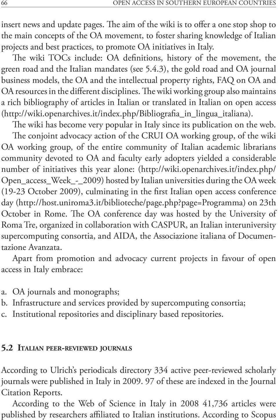The wiki TOCs include: OA definitions, history of the movement, the green road and the Italian mandates (see 5.4.