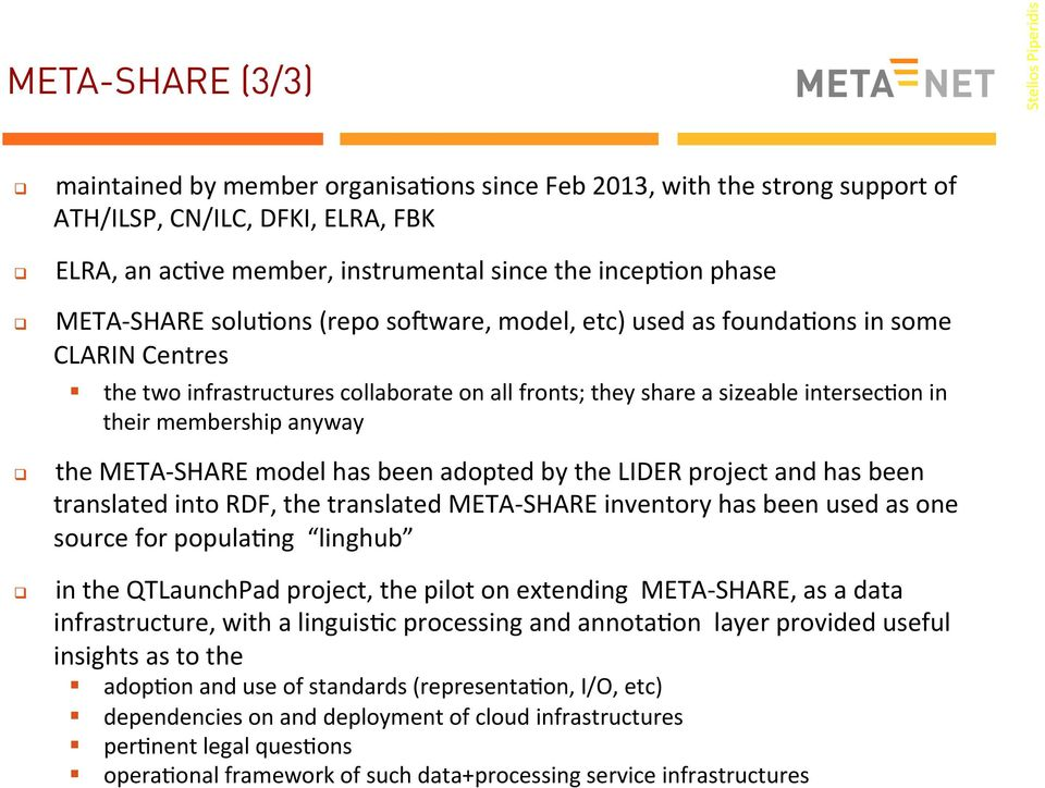 membership anyway the META- SHARE model has been adopted by the LIDER project and has been translated into RDF, the translated META- SHARE inventory has been used as one source for popula8ng linghub