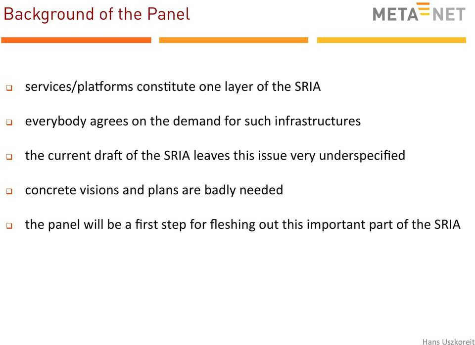 SRIA leaves this issue very underspecified concrete visions and plans are badly