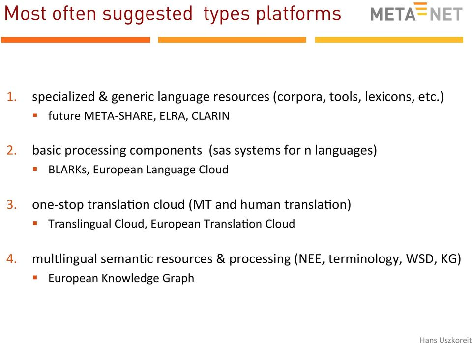 basic processing components (sas systems for n languages) BLARKs, European Language Cloud 3.