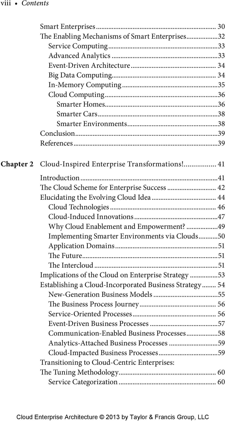 ... 41 Introduction...41 The Cloud Scheme for Enterprise Success... 42 Elucidating the Evolving Cloud Idea... 44 Cloud Technologies... 46 Cloud-Induced Innovations.