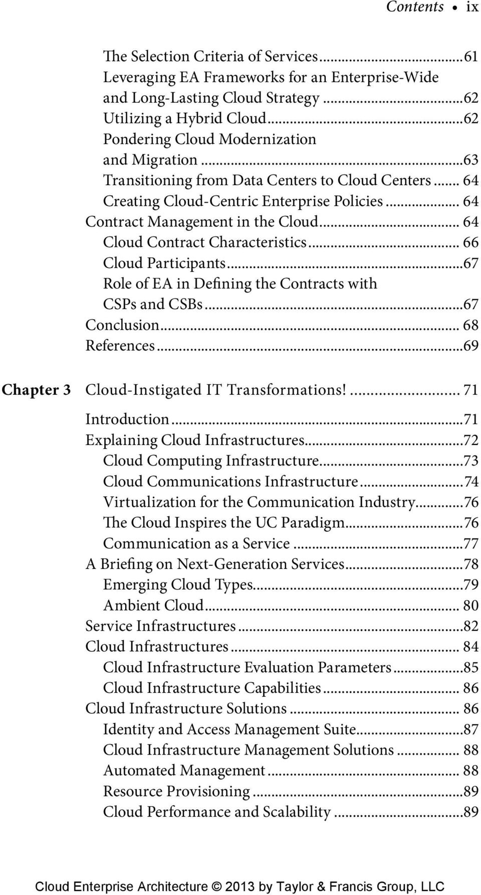 .. 64 Cloud Contract Characteristics... 66 Cloud Participants...67 Role of EA in Defining the Contracts with CSPs and CSBs...67 Conclusion... 68 References.